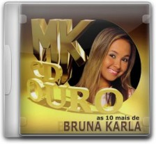 As 10 Mais de Bruna Karla