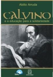 Calvino e a Educação Para a Solidariedade