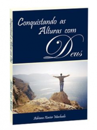 Conquistando as Alturas com Deus