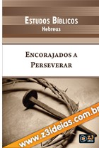 Revista eb Hebreus Encorajados a Perseverar