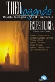 Revista Theologando ? Vol. 2: Eclesiologia